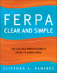 FERPA Clear and Simple: The College Professional's Guide to Compliance (0470538589) cover image