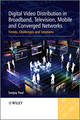 Digital Video Distribution in Broadband, Television, Mobile and Converged Networks: Trends, Challenges and Solutions (0470746289) cover image