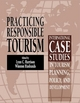 Practicing Responsible Tourism: International Case Studies in Tourism Planning, Policy, and Development (0470891289) cover image
