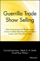 Guerrilla Trade Show Selling: New Unconventional Weapons and Tactics to Meet More People, Get More Leads, and Close More Sales (0471165689) cover image