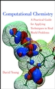 Computational Chemistry: A Practical Guide for Applying Techniques to Real World Problems (0471333689) cover image