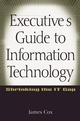 Executive's Guide to Information Technology: Shrinking the IT Gap (0471356689) cover image