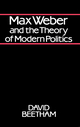 Max Weber and the Theory of Modern Politics (0745601189) cover image