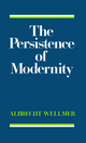 The Persistence of Modernity: Aesthetics, Ethics and Postmodernism (0745605389) cover image