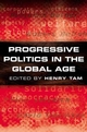 Progressive Politics in the Global Age (0745625789) cover image