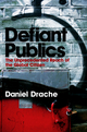 Defiant Publics: The Unprecedented Reach of the Global Citizen (0745631789) cover image
