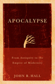 Apocalypse: From Antiquity to the Empire of Modernity (0745645089) cover image