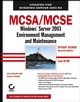 MCSA / MCSE: Windows Server 2003 Environment Management and Maintenance Study Guide: Exam 70-290, 2nd Edition (0782144489) cover image