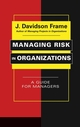Managing Risk in Organizations: A Guide for Managers (0787965189) cover image