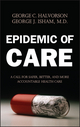 Epidemic of Care: A Call for Safer, Better, and More Accountable Health Care (0787968889) cover image