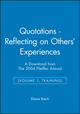 Quotations - Reflecting on Others' Experiences: A Download from The 2004 Pfeiffer Annual (Volume 1, Training) (0787973289) cover image