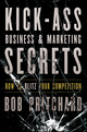 Kick Ass Business and Marketing Secrets: How to Blitz Your Competition (1118035089) cover image