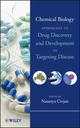 Chemical Biology: Approaches to Drug Discovery and Development to Targeting Disease (1118101189) cover image