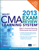 Wiley CMA Learning System Exam Review 2013, Part 1, Financial Planning, Performance and Control, + Test Bank (1118480589) cover image