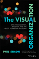 The Visual Organization: Data Visualization, Big Data, and the Quest for Better Decisions (1118794389) cover image