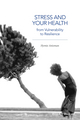 Stress and Your Health: From Vulnerability to Resilience (1118850289) cover image