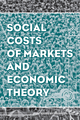 Social Costs of Markets and Economic Theory (1118869389) cover image