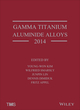 Gamma Titanium Aluminide Alloys 2014: A Collection of Research on Innovation and Commercialization of Gamma Alloy Technology (1118995589) cover image