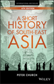 A Short History of South-East Asia, 6th Edition (1119062489) cover image