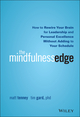 The Mindfulness Edge: How to Rewire Your Brain for Leadership and Personal Excellence Without Adding to Your Schedule (1119183189) cover image