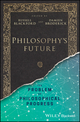 Philosophy's Future: The Problem of Philosophical Progress (1119210089) cover image