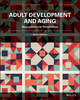 Adult Development and Aging: Biopsychosocial Perspectives, 6th Edition (1119298989) cover image