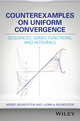 Counterexamples on Uniform Convergence: Sequences, Series, Functions, and Integrals (1119303389) cover image