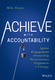 Achieve with Accountability: Ignite Engagement, Ownership, Perseverance, Alignment, and Change (1119314089) cover image