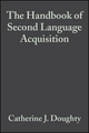 The Handbook of Second Language Acquisition (1405151889) cover image