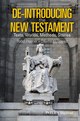 De-Introducing the New Testament: Texts, Worlds, Methods, Stories (1405187689) cover image