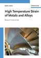 High Temperature Strain of Metals and Alloys: Physical Fundamentals (3527313389) cover image