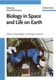 Biology in Space and Life on Earth: Effects of Spaceflight on Biological Systems (3527406689) cover image