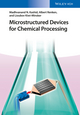 Microstructured Devices for Chemical Processing (3527685189) cover image
