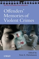 Offenders' Memories of Violent Crimes (047001508X) cover image