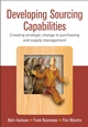 Developing Sourcing Capabilities: Creating Strategic Change in Purchasing and Supply Management (047006238X) cover image