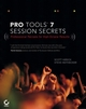 Pro Tools 7 Session Secrets: Professional Recipes for High-Octane Results (047007258X) cover image