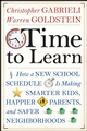 Time to Learn: How a New School Schedule is Making Smarter Kids, Happier Parents, and Safer Neighborhoods  (047025808X) cover image