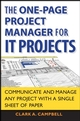 The One Page Project Manager for IT Projects: Communicate and Manage Any Project With A Single Sheet of Paper (047027588X) cover image
