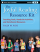 The Joyful Reading Resource Kit: Teaching Tools, Hands-On Activities, and Enrichment Resources, Grades K-8