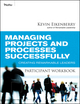 Managing Projects and Processes Successfully Participant Workbook: Creating Remarkable Leaders (047050188X) cover image