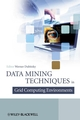 Data Mining Techniques in Grid Computing Environments (047051258X) cover image