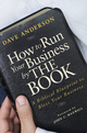 How to Run Your Business by The Book: A Biblical Blueprint to Bless Your Business (047052748X) cover image