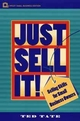 Just Sell It!: Selling Skills for Small Business Owners (047105688X) cover image