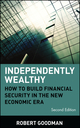 Independently Wealthy: How to Build Financial Security in the New Economic Era, 2nd Edition (047106128X) cover image