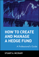 How to Create and Manage a Hedge Fund: A Professional's Guide (047122488X) cover image