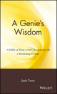 A Genie's Wisdom: A Fable of How a CEO Learned to Be a Marketing Genius (047123608X) cover image