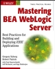 Mastering BEA WebLogic Server: Best Practices for Building and Deploying J2EE Applications (047128128X) cover image