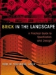Brick in the Landscape: A Practical Guide to Specification and Design (047129358X) cover image