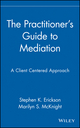 The Practitioner's Guide to Mediation: A Client Centered Approach (047135368X) cover image