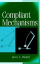 Compliant Mechanisms (047138478X) cover image